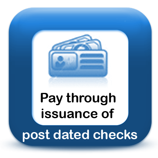 Pay through issuance of post dated checks